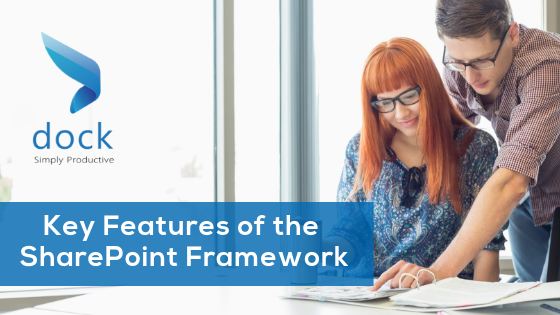 Key Features of the SharePoint Framework